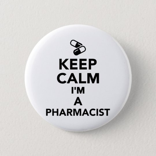 Keep calm I'm a Pharmacist 6 Cm Round Badge
