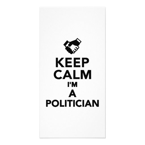 Keep calm I'm a Politician Customized Photo Card