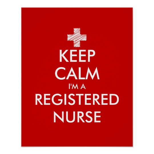 Keep calm i'm a registered nurse posters