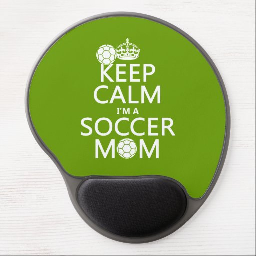 Keep Calm I'm a Soccer Mom (in any color) Gel Mousepad