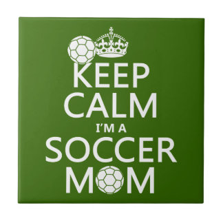 Keep Calm I'm a Soccer Mom (in any color) Tile