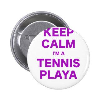Keep Calm Im a Tennis Playa Button