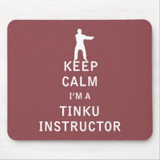 Keep Calm I'm a Tinku Instructor Mouse Pad