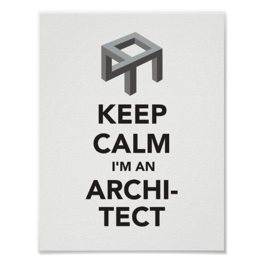 Keep calm I'm an Architect B&W poster
