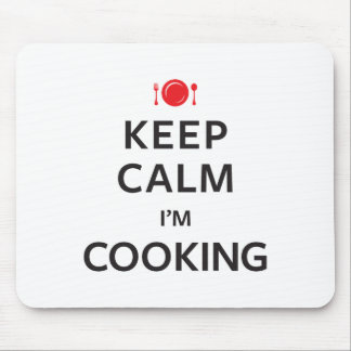 Keep Calm I'm Cooking Mouse Pad