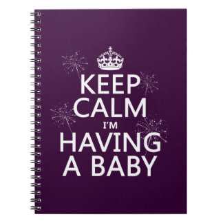 Keep Calm I'm Having A Baby (any color) Spiral Notebook