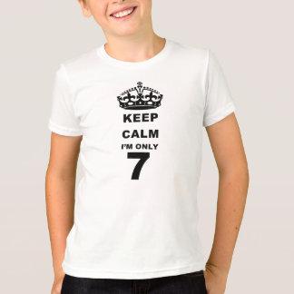 KEEP CALM IM ONLY 7 T-SHIRT