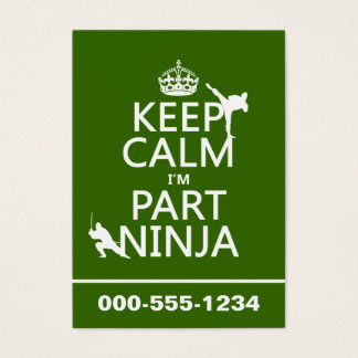 Keep Calm I'm Part Ninja (in any color) Business Card