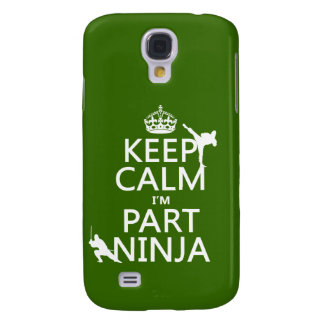 Keep Calm I'm Part Ninja (in any color) Galaxy S4 Case