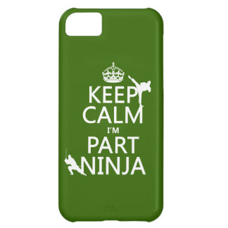 Keep Calm I'm Part Ninja (in any color) iPhone 5C Case