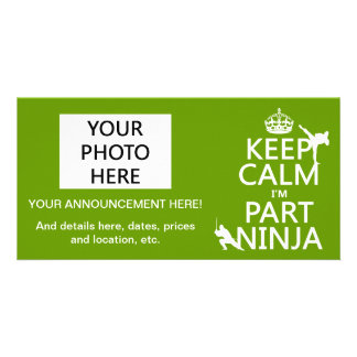 Keep Calm I'm Part Ninja (in any color) Photo Card Template