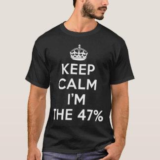 keep calm i'm the 47% T-Shirt