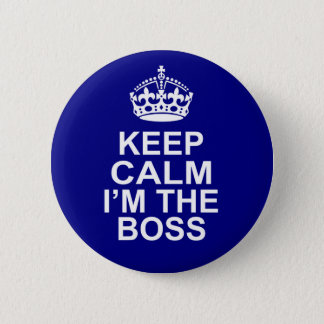 Keep Calm I'm The Boss 6 Cm Round Badge