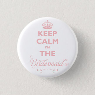Keep Calm I'm The Bridesmaid Cute Wedding Name Tag 3 Cm Round Badge