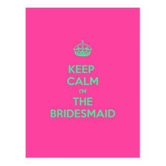 Keep Calm I'm The Bridesmaid Postcard