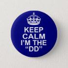 Keep Calm I'm The DD (Designated Driver) 6 Cm Round Badge