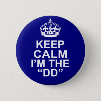 Keep Calm I'm The DD (Designated Driver) 6 Cm Round Badge
