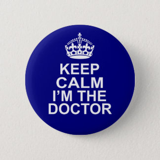 Keep Calm I'm The Doctor 6 Cm Round Badge