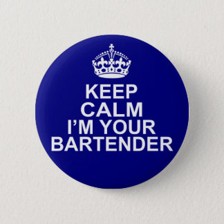 Keep Calm I'm Your Bartender 6 Cm Round Badge