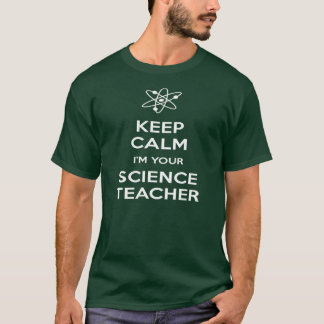 Keep Calm I'm Your Science Teacher T-Shirt