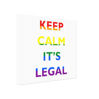 Keep Calm It's Legal Support LGBT Canvas Print