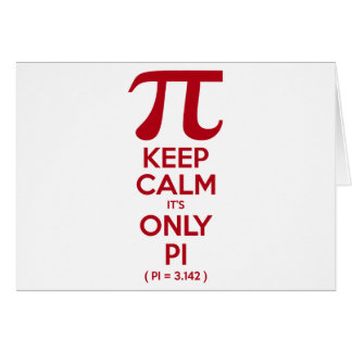 Keep Calm It s Only Pi Greeting Card