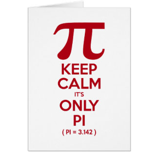 Keep Calm It s Only Pi Greeting Cards