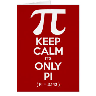 Keep Calm It s Only Pi Pi 3 142 Greeting Cards