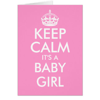Keep calm it's a baby girl greeting cards