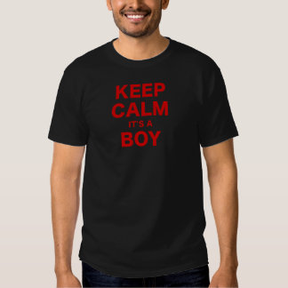Keep Calm Its a Boy Tshirt