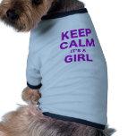 Keep Calm Its a Girl Dog Shirt