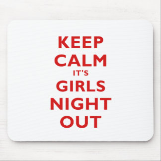 Keep Calm Its Girls Night Out Mouse Pad