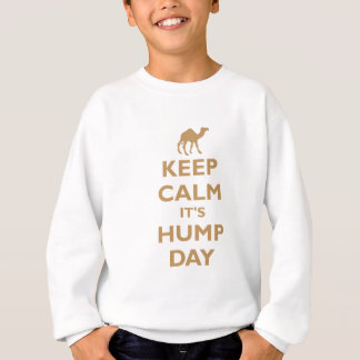 Keep Calm It's Hump Day Sweatshirt