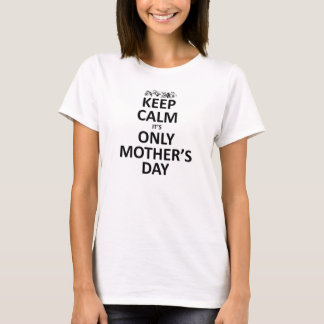 keep calm it's mother's day T-Shirt