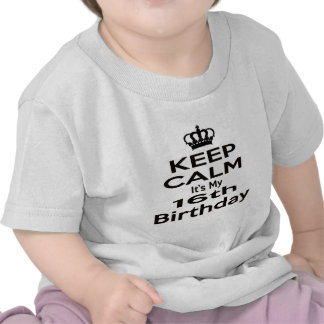 Keep Calm It's My 16th Birthday T-shirts