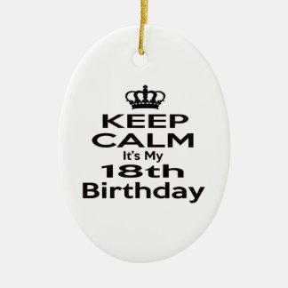 Keep Calm It's My 18th Birthday Christmas Ornament