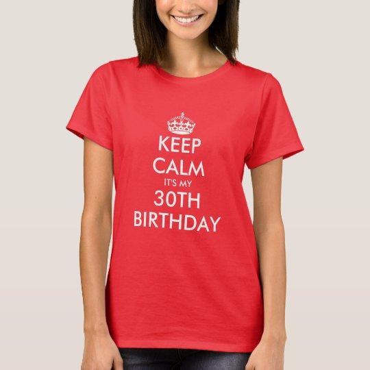 Keep calm it's my 30th Birthday t shirt