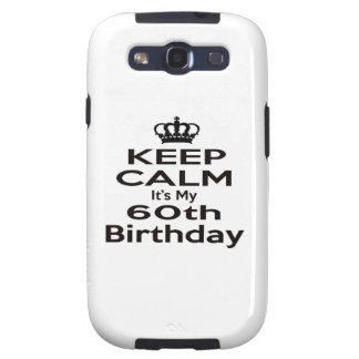 Keep Calm It's My 60th Birthday Galaxy S3 Cover