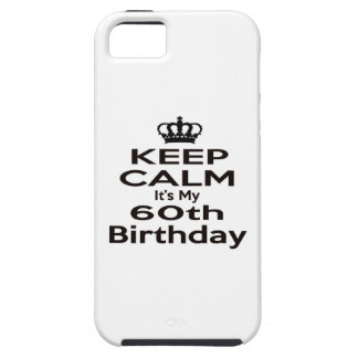 Keep Calm It's My 60th Birthday iPhone 5 Cover