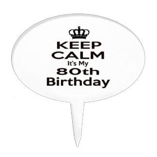 Keep Calm It's My 80th Birthday Cake Pick