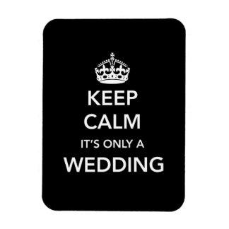 Keep Calm It's Only A Wedding Rectangular Photo Magnet