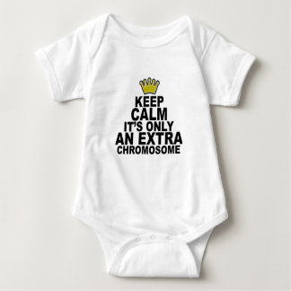 Keep calm it's only an extra chromosome Shirts.png Baby Bodysuit
