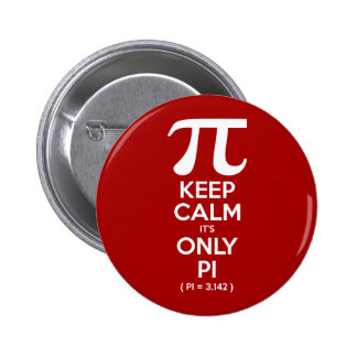 Keep Calm It's Only Pi (Pi = 3.142) 6 Cm Round Badge