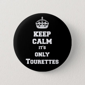 Keep calm it's only Tourettes 6 Cm Round Badge