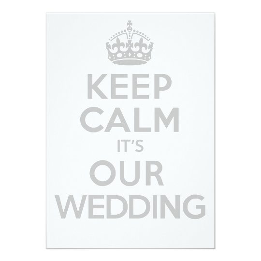 KEEP CALM its OUR WEDDING in white Card