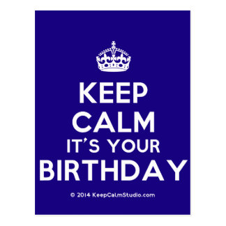 Keep Calm It's Your Birthday Postcard