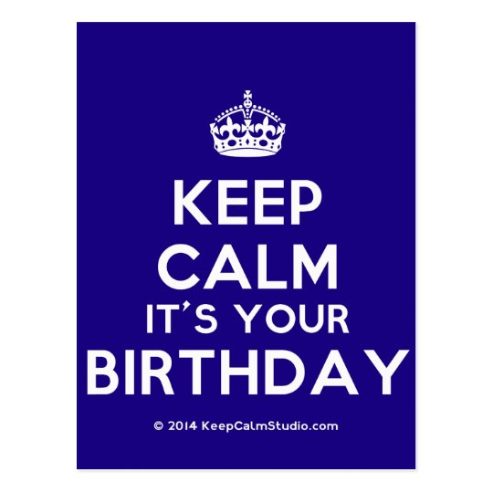 Keep Calm It's Your Birthday Postcard