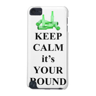 Keep calm it's your round iPod touch 5G cover