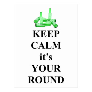 Keep calm it's your round postcard