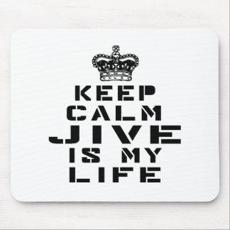 Keep calm Jive dance is my life Mouse Pad